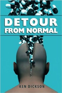 Recommended read: Detour from Normal by Ken Dickson
