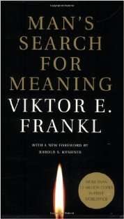 Recommended read: Man's Search for Meaning by Victor E. Frankl