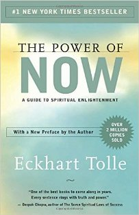 Recommended read: The Power of Now by Eckhart Tolle