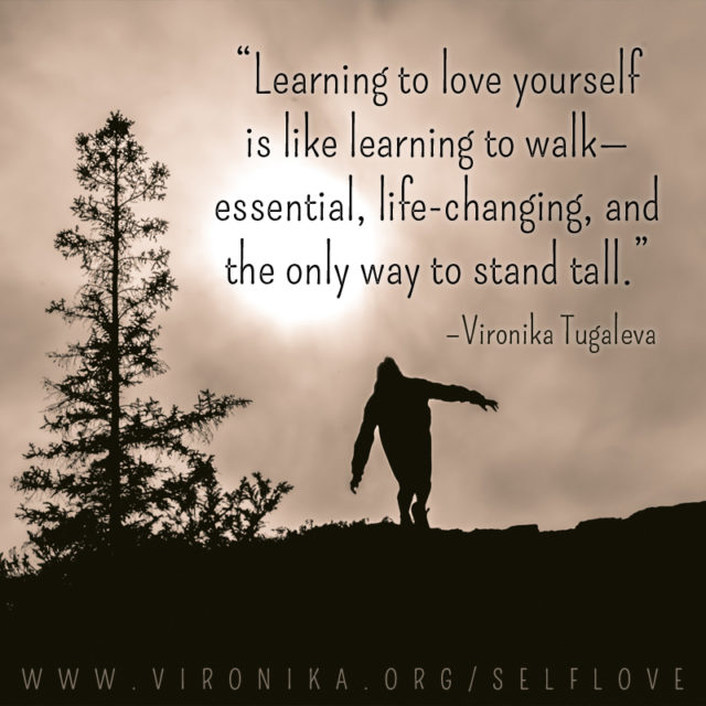 Learning to love yourself is like learning to walk—essential, life-changing, and the only way to stand tall. Quote by Vironika Tugaleva.