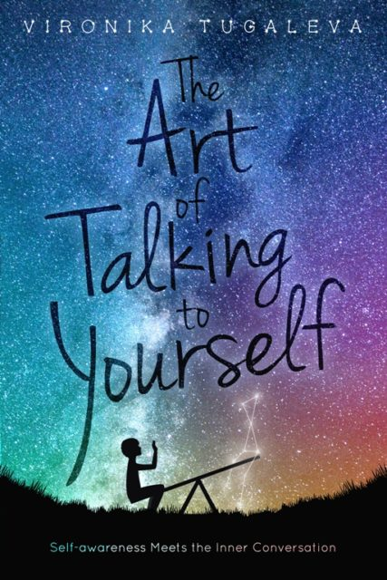 The Art of Talking to Yourself - Vironika Tugaleva