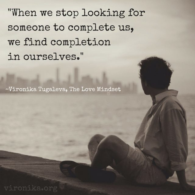 When we stop looking for someone to complete us, we find completion in ourselves. Quote by Vironika Tugaleva.